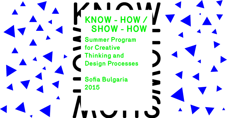 Know-How / Show-How Summer Program Sofia 2015